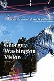 The George Washington Vision, Daniel Lion, 1420810790
