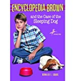 [(Encyclopedia Brown and the Case of the Sleeping Dog )] [Author: Donald J Sobol] [Sep-1999]