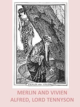 tennysons merlin and vivien essay Debate between merlin and vivien to see how tennyson interrogates this crisis of   my rapid summary is merely to draw attention to tennyson's emphasis on.