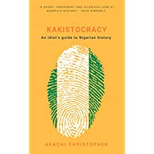Kakistocracy: An idiot's hilarious guide to Nigerian History