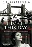 Give Us This Day, R. F. Delderfield, 1402218230