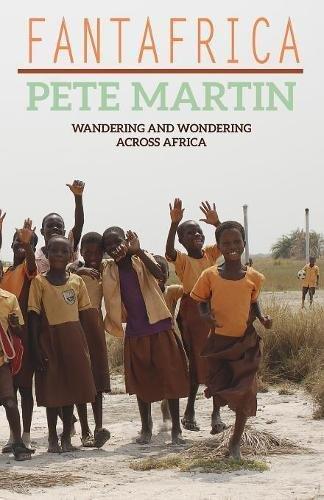 Download Fantafrica: Wandering and Wondering Across Africa pdf