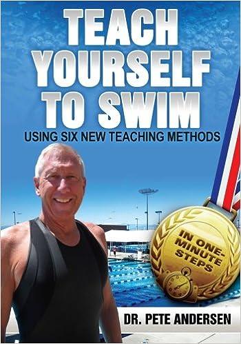 Laden Sie eBooks für ipad uk herunter Teach Yourself To Swim Using Six New Teaching Methods: In One Minute Steps (Volume 6) PDF FB2 0989946819