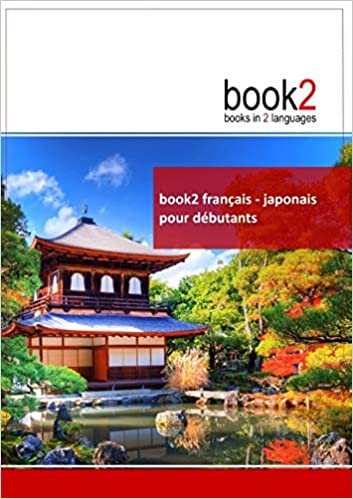 Book2 Francais Japonais Pour Debutants Un Livre Bilingue