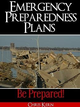 Emergency Preparedness Plans: Be Prepared! by [Kern, Chris]