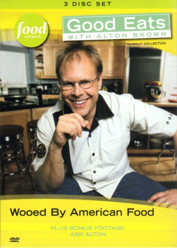 Good Eats With Alton Brown V2: Wooed By American Food
