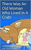 There Was An Old Woman Who Lived In A Crab!