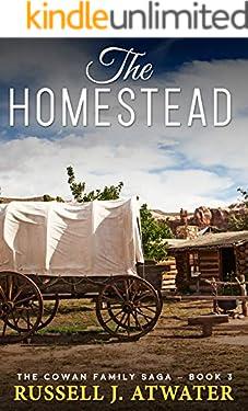 The Homestead: (The Cowan Family Saga - Book 3)