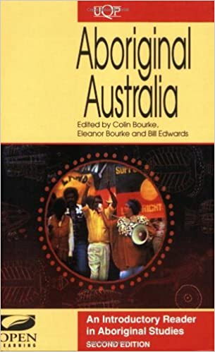 By Colin Bourke - Aboriginal Australia: An Introductory Reader in Aboriginal Studies: 2nd (second) Edition