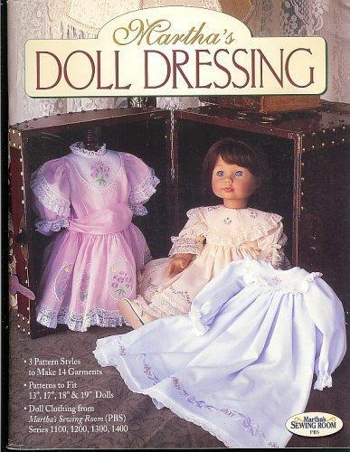 Martha's Doll Dressing (Martha's Sewing Room Series 1100, 1200, 1300, 1400) ()