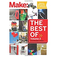 Best of Make: Volume 2: 65 Projects and Skill Builders from the Pages of Make:
