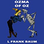 Ozma of Oz: Wizard of Oz, Book 3, Special Annotated Edition | L. Frank Baum