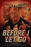 Before I Let Go: A Novel