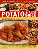 img - for The Complete Illustrated Potato and Rice Bible: Over 300 delicious, easy-to-make recipes for two all-time staple foods, book / textbook / text book