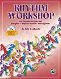 Rhythm Workshop: 575 Reproducible Exercises Designed to Improve Rhythmic Reading Skills, Comb Bound Book & CD