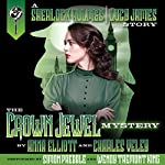 The Crown Jewel Mystery: A Sherlock Holmes and Lucy James Mystery, Book 4 | Anna Elliott,Charles Veley