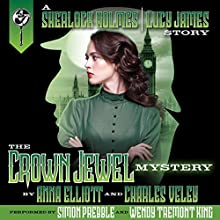 The Crown Jewel Mystery: A Sherlock Holmes and Lucy James Mystery, Book 4 | Livre audio Auteur(s) : Anna Elliott, Charles Veley Narrateur(s) : Simon Prebble, Wendy Tremont King