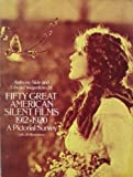 Fifty Great American Silent Films, 1912-1920, Anthony Slide and Edward Wagenknecht, 0486239853