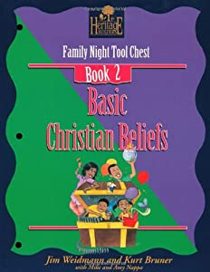Basic Christian Beliefs: Family Nights Tool Chest (A Heritage Builders Book : Family Night Tool Chest Book 2)