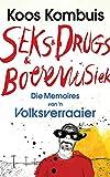 Seks & drugs & boeremusiek - die memoires van 'n volksverraaier (Afrikaans Edition)