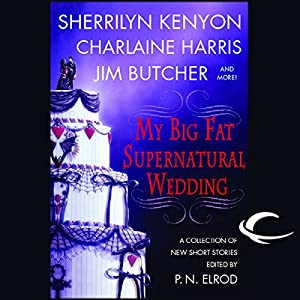 My Big Fat Supernatural Wedding Hörbuch