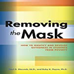 Removing the Mask: How to Identify and Develop Giftedness in Students from Poverty | Paul D. Slobumb
