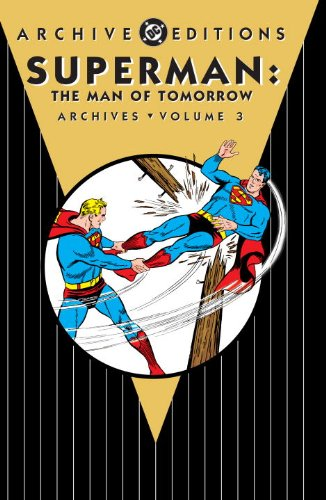 Heroes Archives Action (Superman: The Man of Tomorrow Archives Vol. 3)