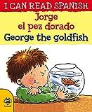 Jorge el Pez Dorado / George the Goldfish (I Can Read Spanish) Livre Pdf/ePub eBook