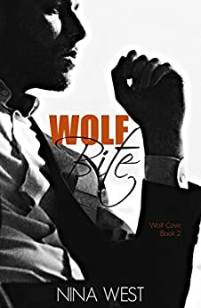 Wolf Bite (Wolf Cove Book 2) by [West, Nina]