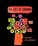 The Uses of Grammar, 2e, Judith Rodby, W. Ross Winterowd, 160235250X