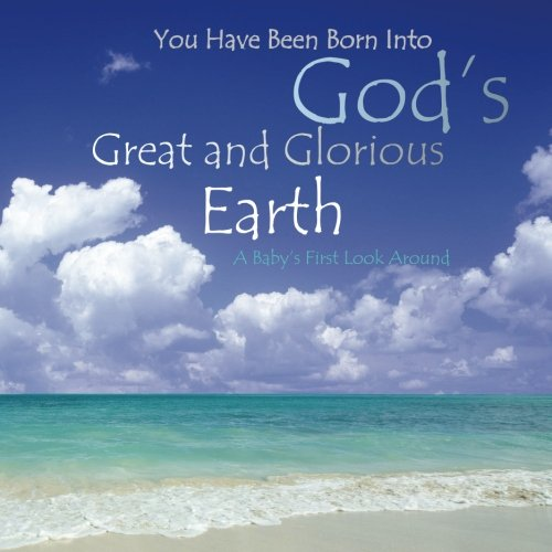 God's Great and Glorious Earth: Baby Book for Boys