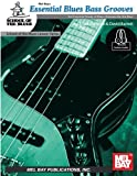 img - for Essential Blues Bass Grooves: An Essential Study of Blues Grooves for the Bass (School of Blues) book / textbook / text book