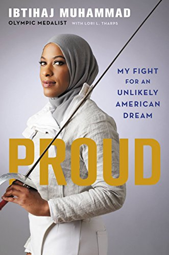 Proud: My Fight for an Unlikely American Dream by [Muhammad, Ibtihaj]