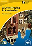 img - for A Little Trouble in Amsterdam Level 2 Elementary/Lower-intermediate (Cambridge Discovery Readers) book / textbook / text book