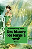 img - for Une histoire des temps   venir (French Edition) book / textbook / text book