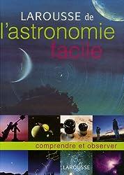 Larousse de l'astronomie facile