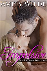 Impulsive (The Soldier's Firm Hand) (English Edition)