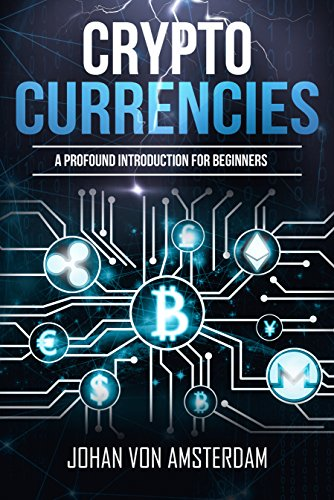 Cryptocurrencies: A profound introduction for beginners: Crypto for beginners (English Edition)