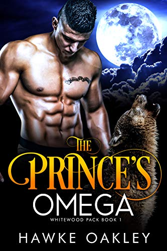 Upper Barrel Twist - The Prince's Omega (Whitewood Pack Book 1)