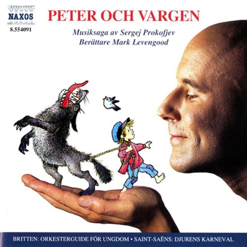 Prokofjev: Peter och vargen / Saint-Saëns: Djurens karneval / Britten: The Young Person's Guide to the Orchestra