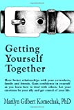 Getting Yourself Together, Marilyn Komechak, 1492158399