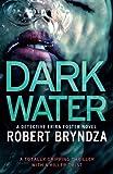 Dark Water: A gripping serial killer thriller: Volume 3 (Detective Erika Foster)