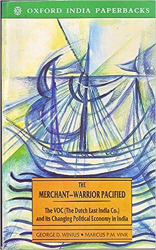Amazon com: The Merchant-Warrior Pacified: The VOC (The Dutch East