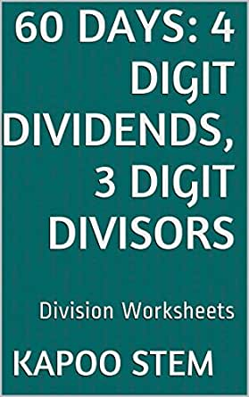 60 Division Worksheets with 4-Digit Dividends, 3-Digit Divisors ...