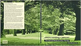 Book Overcoming Cancer: The Natural Medicine Diet Therapy by MD Keiichi Morishita (1998-05-01)