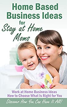 home based business ideas for stay at home moms ebook