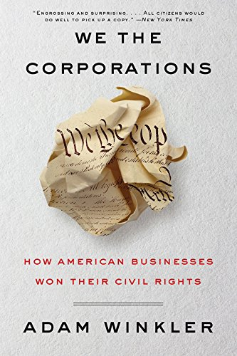 Pdf Politics We the Corporations: How American Businesses Won Their Civil Rights