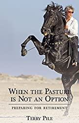 When the Pasture is Not an Option: Preparing for Retirement (A Quick Study Guide)