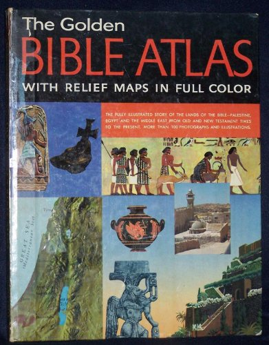 The Golden Bible Atlas with Relief Maps in Full Color
