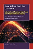 img - for More Voices from the Classroom: International Teachers' Experience with Argument-Based Inquiry book / textbook / text book